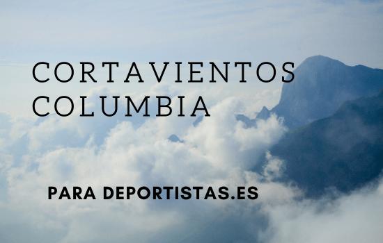 cortavientos columbia senderismo